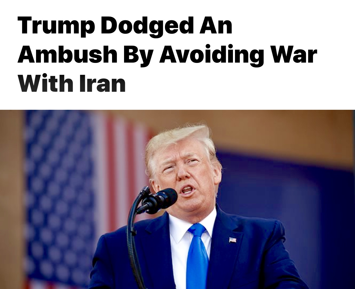 President Trump Dodged An Ambush By Avoiding War With Iran