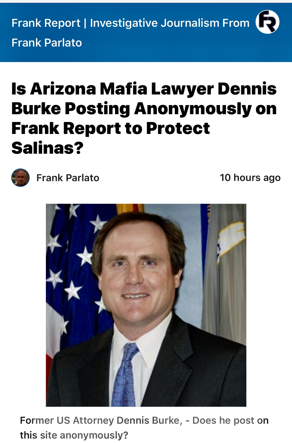 Is Arizona Mafia Lawyer Dennis Burke Posting Anonymously on Frank Report to Protect Salinas? – Frank Report | Investigative Journalism From Frank Parlato