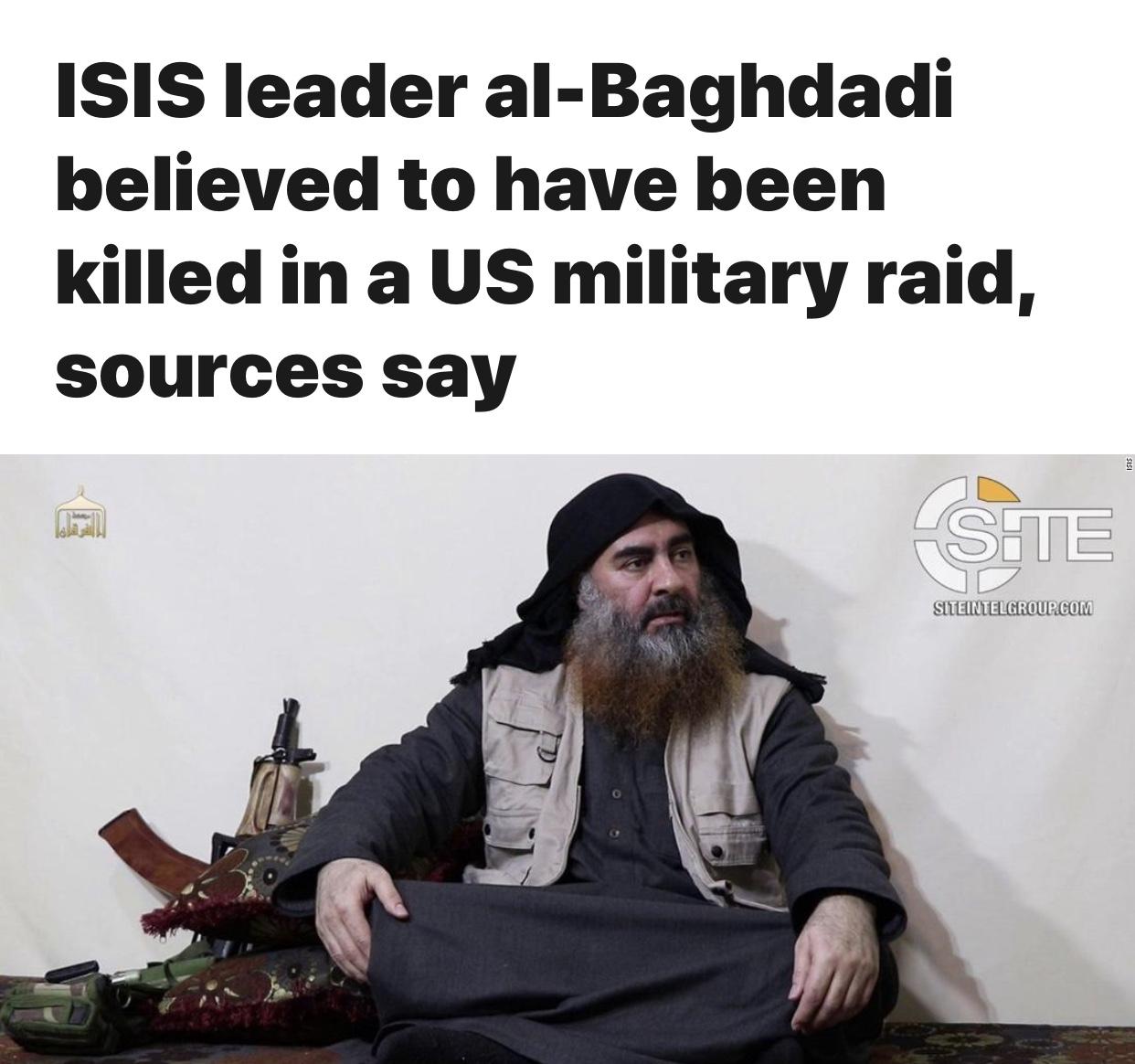 ISIS leader Abu Bakr al-Baghdadi believed to have been killed in US military raid