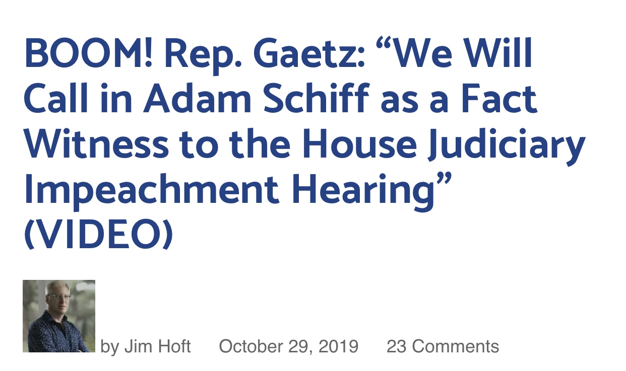 "BOOM! Rep. Gaetz: ""We Will Call in Schiff as a Fact Witness to the House Judiciary Impeachment Hearing"""