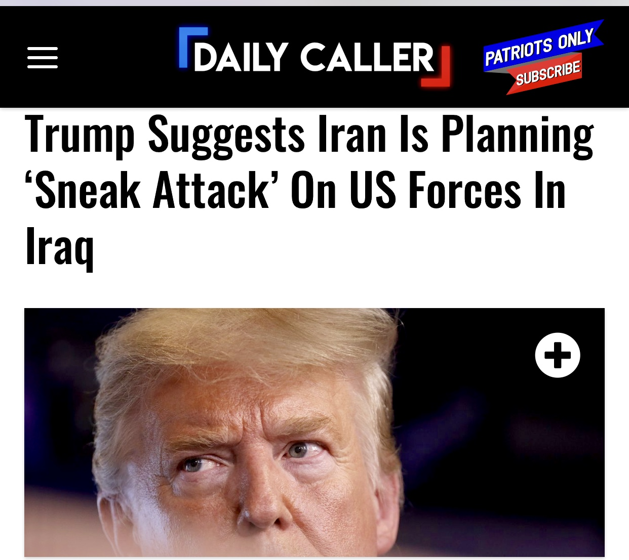 President Trump Suggests Iran Is Planning 'Sneak Attack' On US Forces In Iraq | The Daily Caller