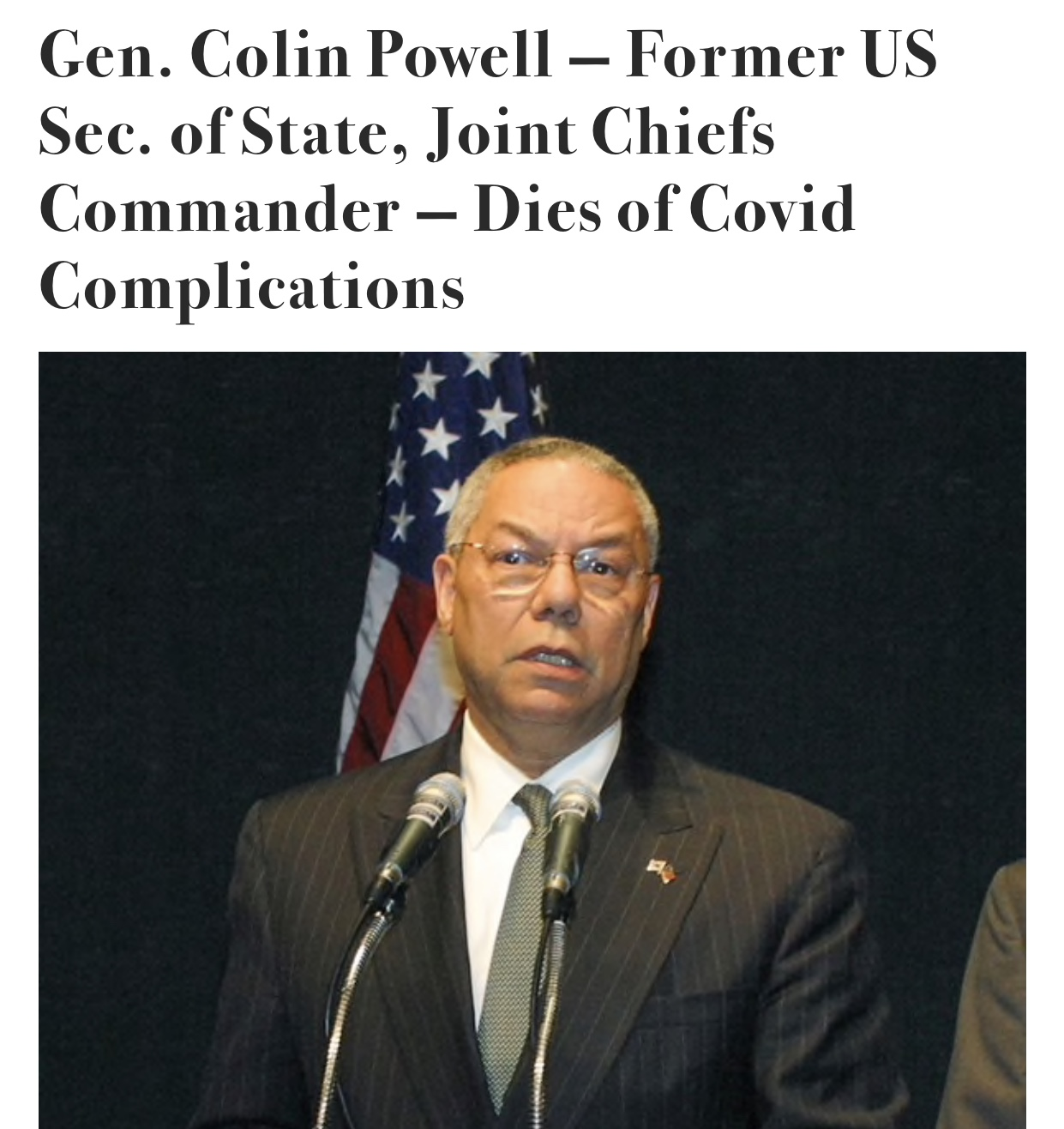 General Colin Powell Dies Despite being fully vaccinated against COVID-19, his family said, he died due to complication from the disease